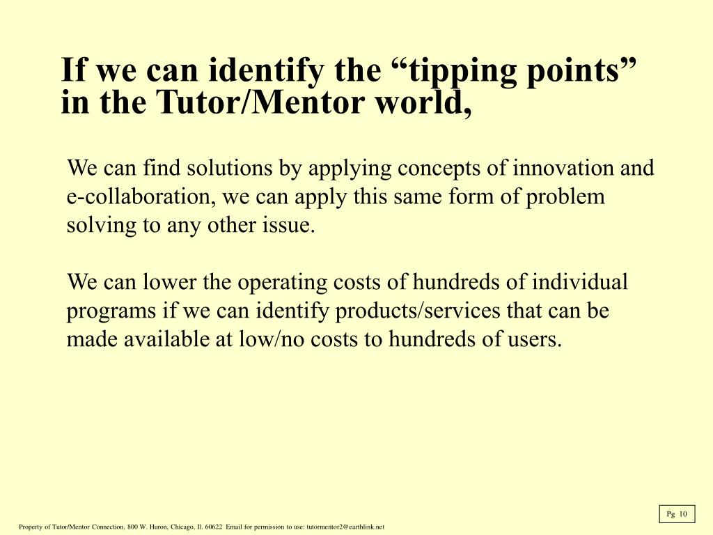 "If we can identify the ""tipping points"" in the Tutor/Mentor world,"