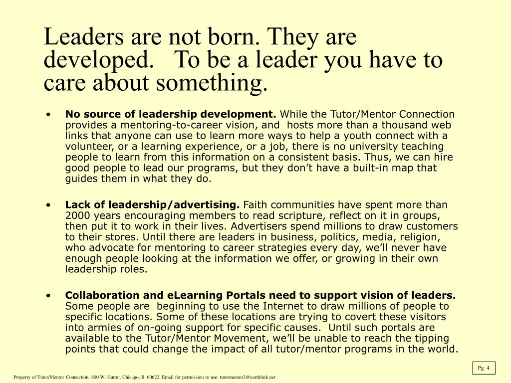 No source of leadership development.
