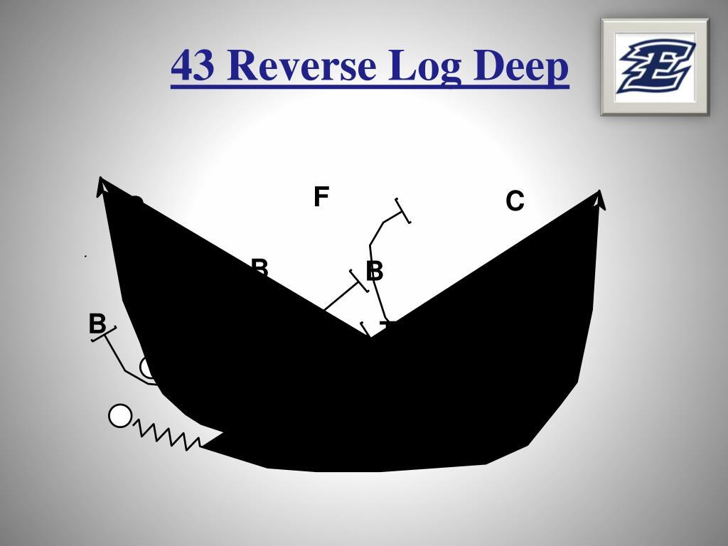 43 Reverse Log Deep