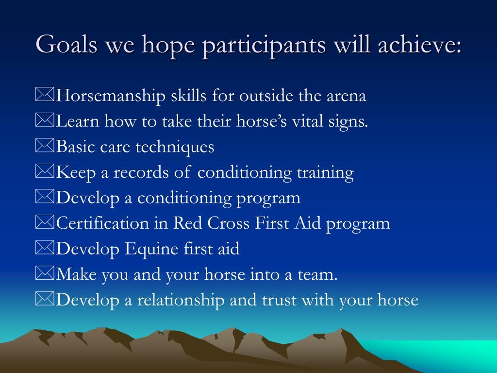 Goals we hope participants will achieve: