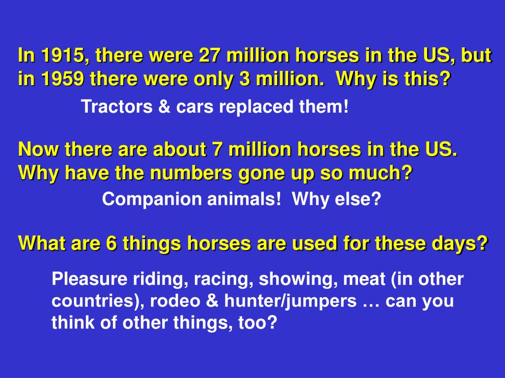 In 1915, there were 27 million horses in the US, but in 1959 there were only 3 million.  Why is this?