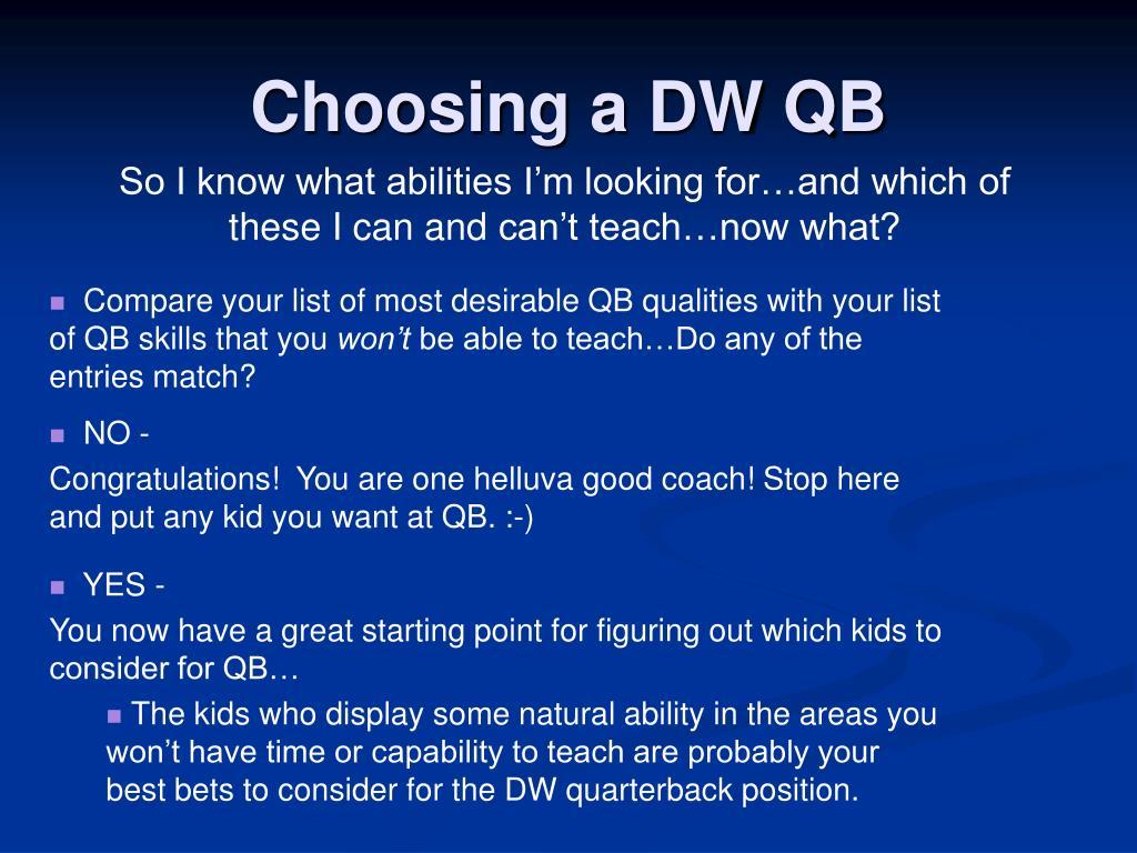Choosing a DW QB