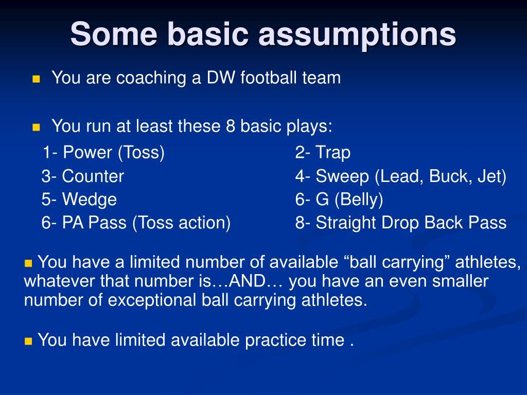 Some basic assumptions