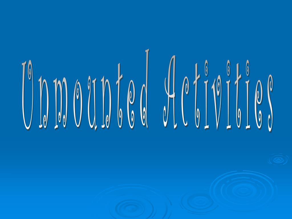 Unmounted Activities
