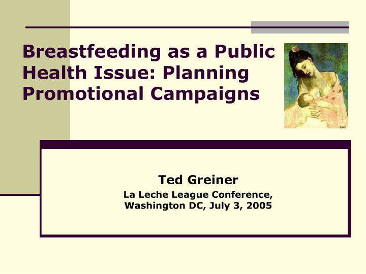 Breastfeeding as a public health issue planning promotional campaigns