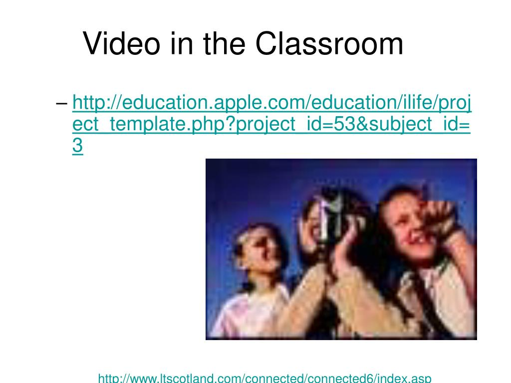Video in the Classroom