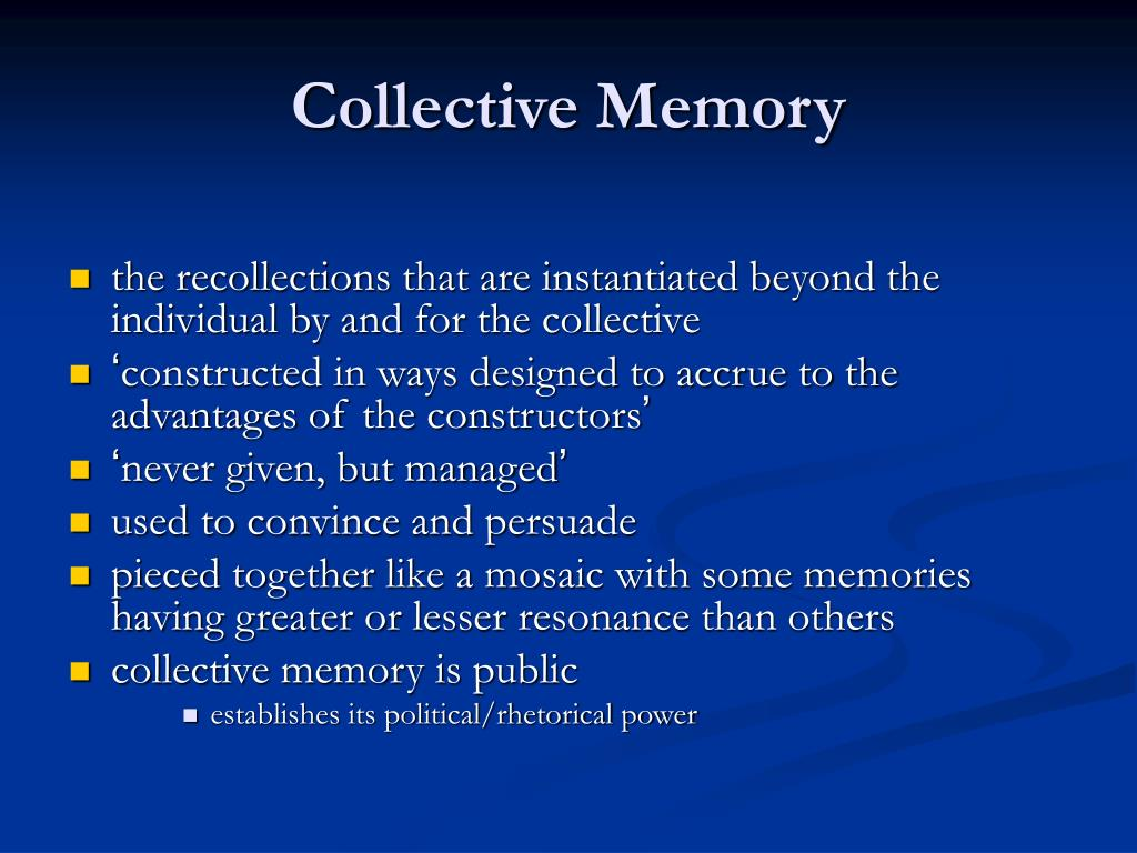 debate on collective memory Observations from collective memory scholarship include the metaphorical versus literal uses of collective memory debates about the role of collective memory as.