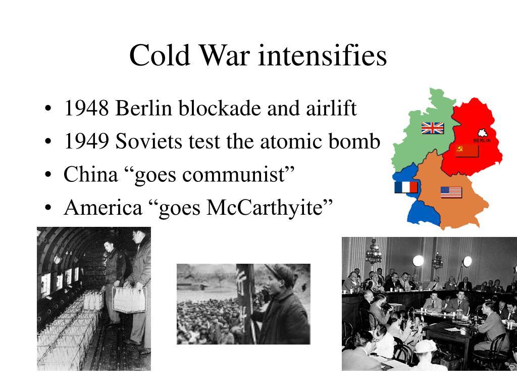 Cold War intensifies