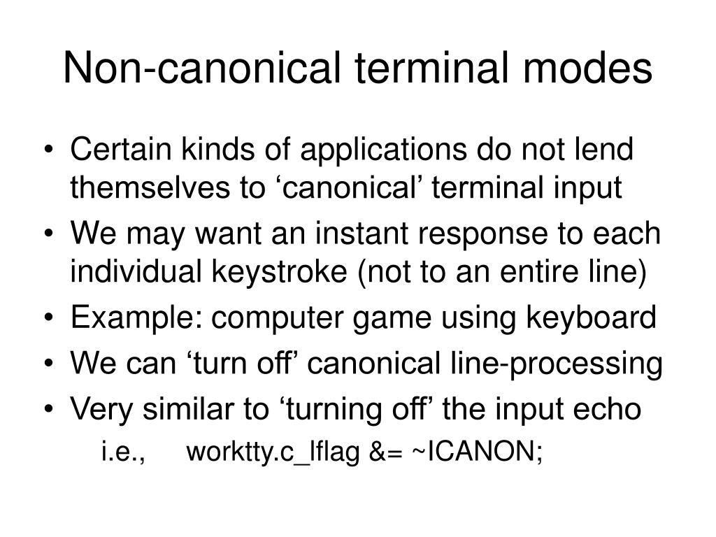 Non-canonical terminal modes