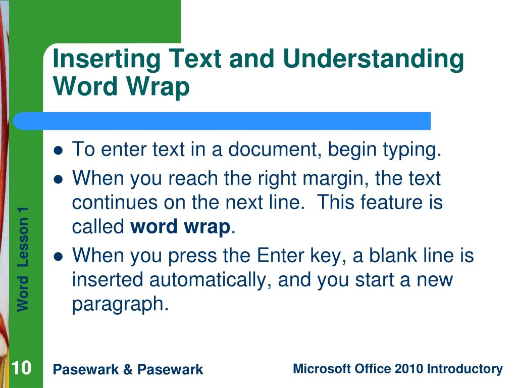 To enter text in a document, begin typing.
