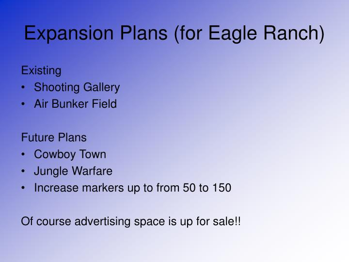 Expansion Plans (for Eagle Ranch)