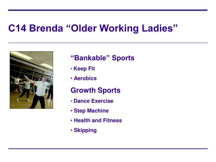 """C14 Brenda """"Older Working Ladies"""""""