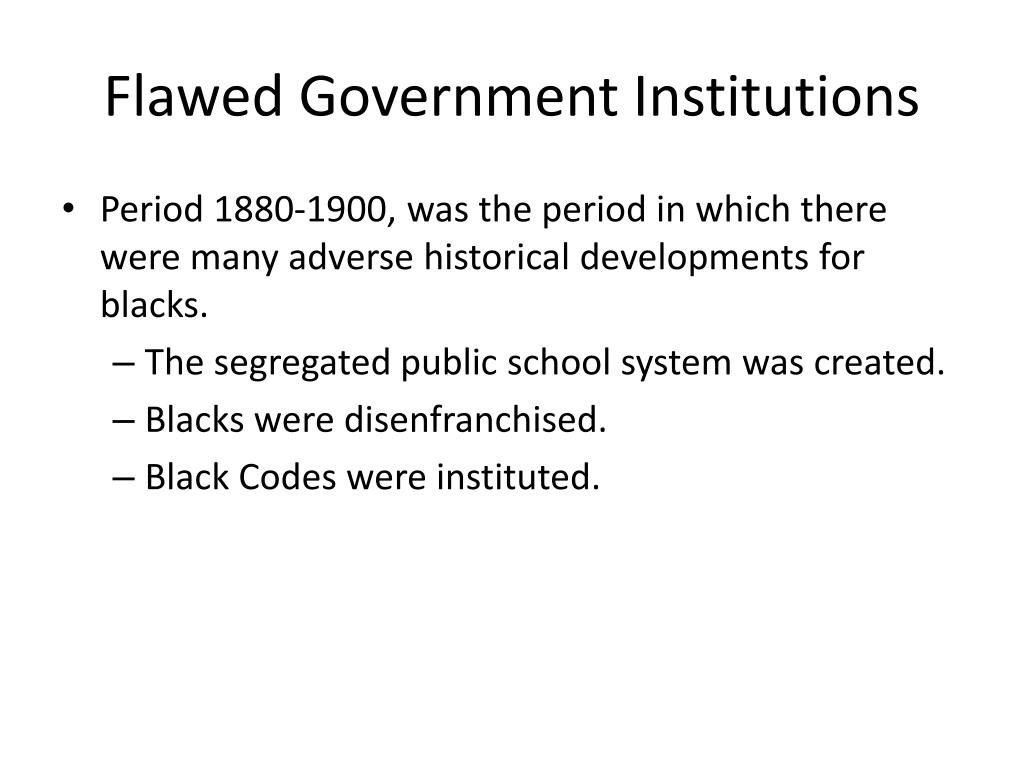 Flawed Government Institutions