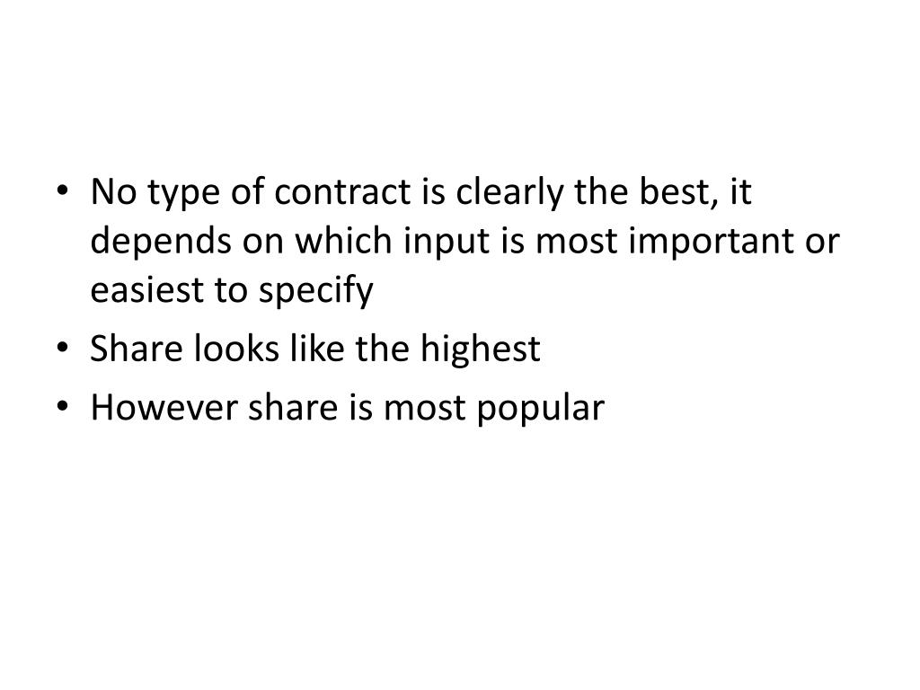 No type of contract is clearly the best, it depends on which input is most important or easiest to specify