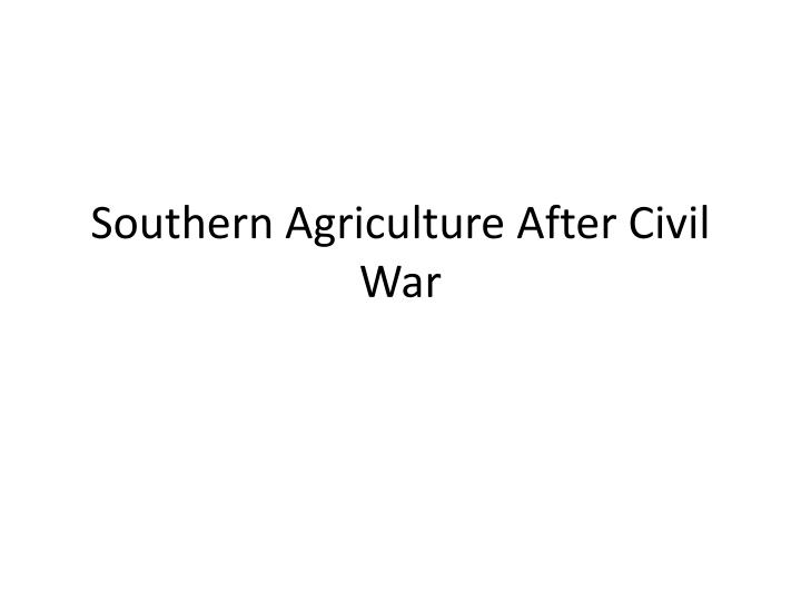Southern agriculture after civil war