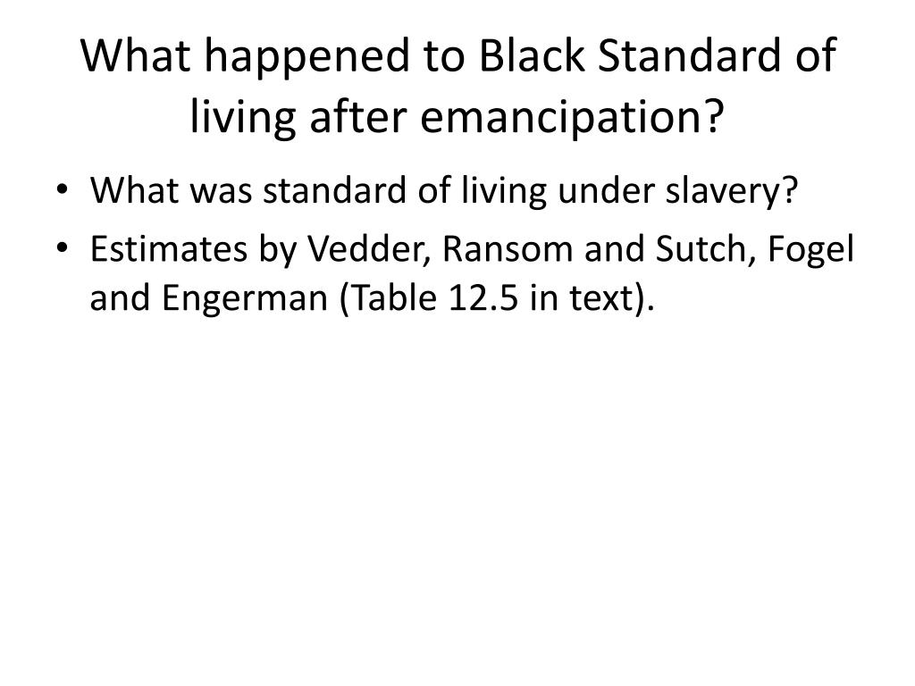 What happened to Black Standard of living after emancipation?