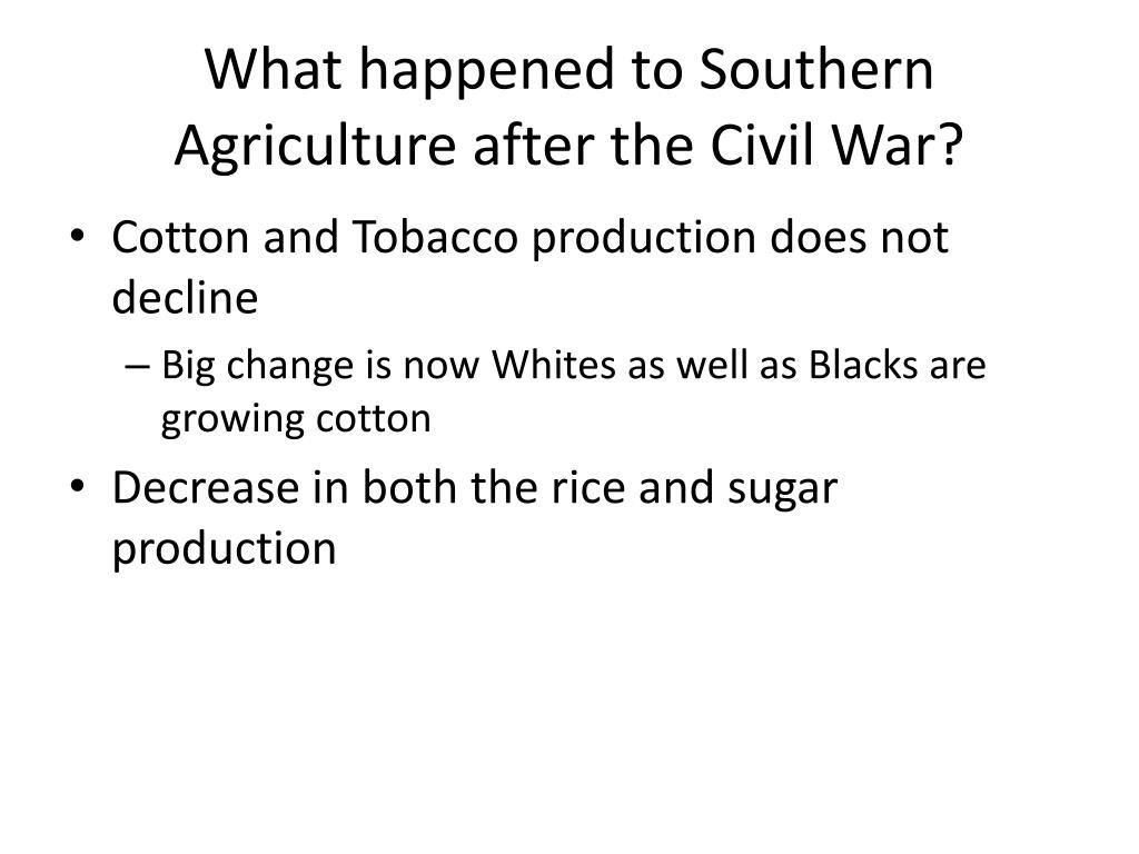 What happened to Southern Agriculture after the Civil War?