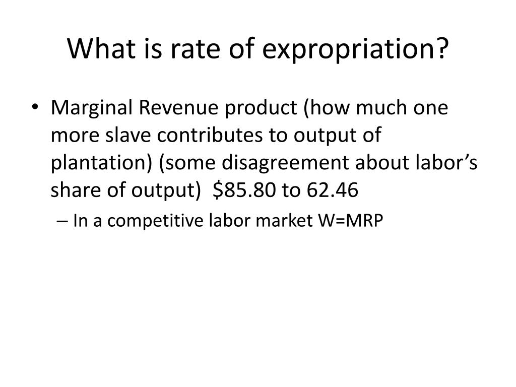 What is rate of expropriation?