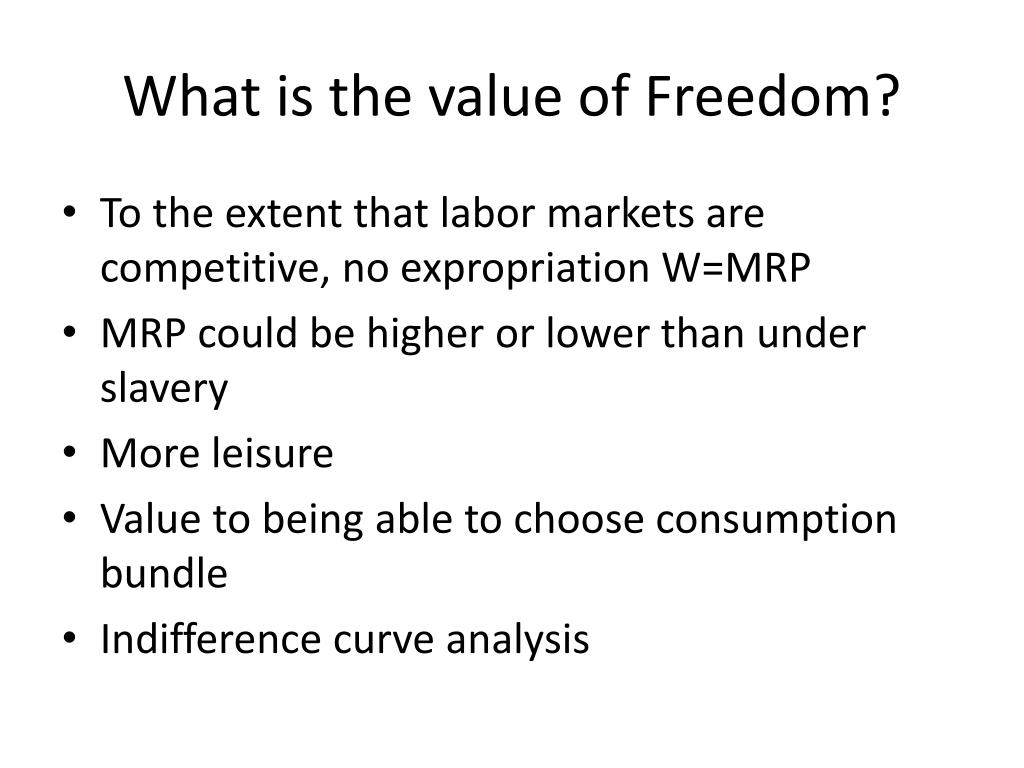 What is the value of Freedom?