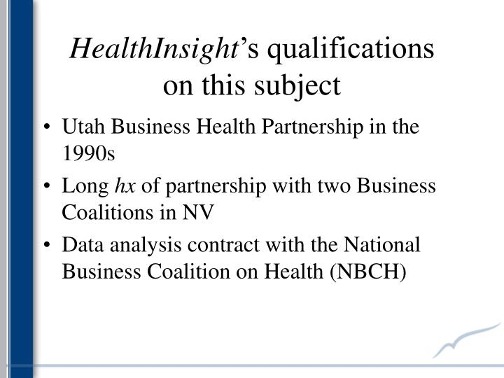 Healthinsight s qualifications on this subject
