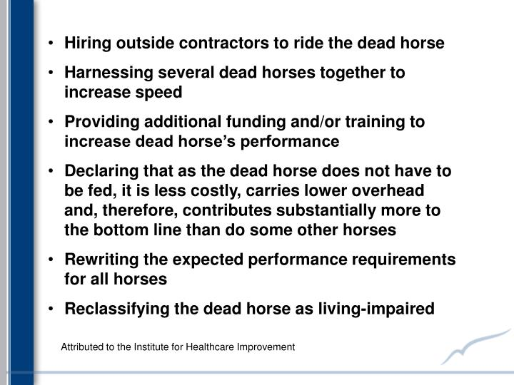 Hiring outside contractors to ride the dead horse