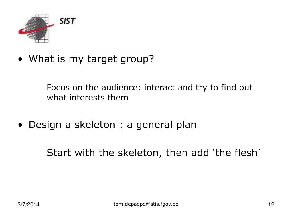What is my target group?