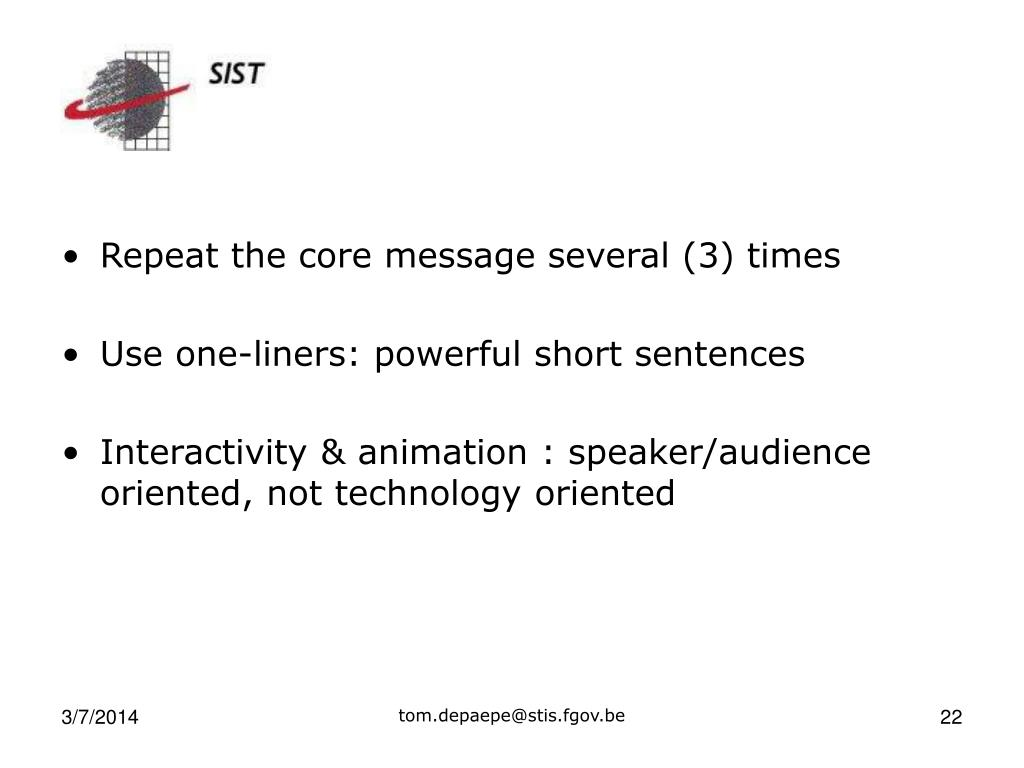 Repeat the core message several (3) times