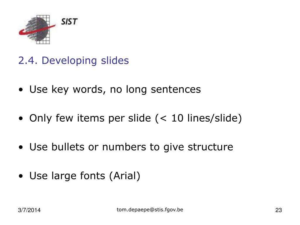 2.4. Developing slides