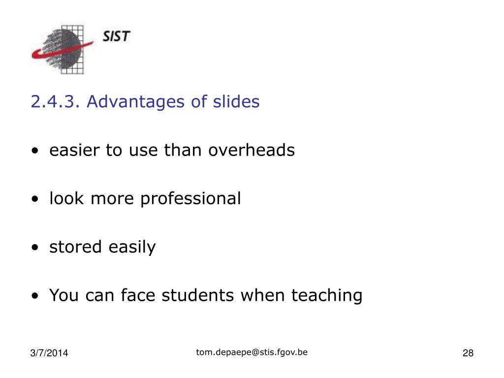 2.4.3. Advantages of slides