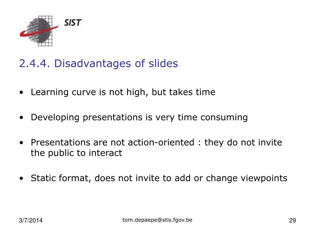 2.4.4. Disadvantages of slides