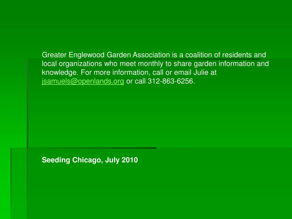 Greater Englewood Garden Association is a coalition of residents and