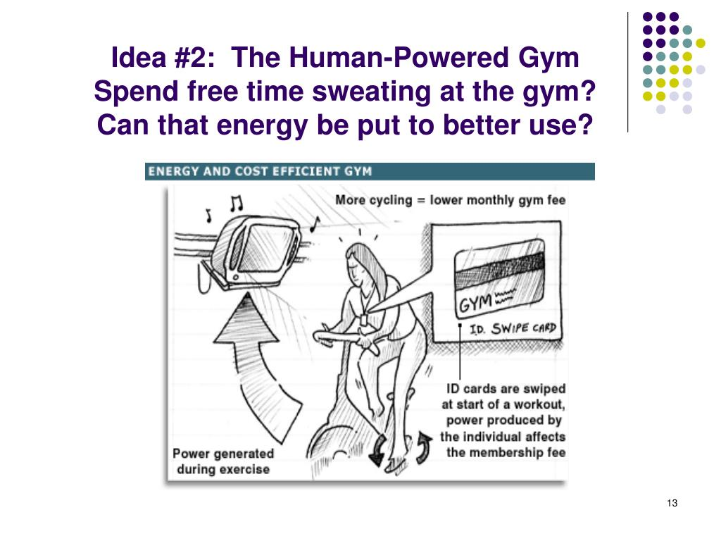 Idea #2:  The Human-Powered Gym