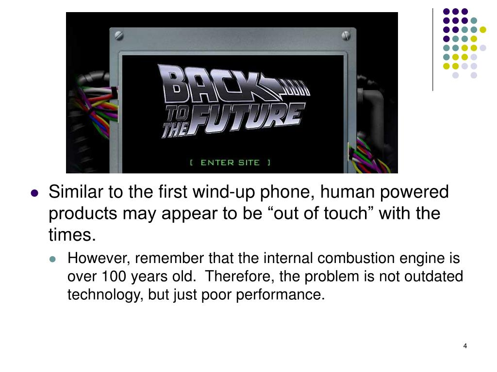 "Similar to the first wind-up phone, human powered products may appear to be ""out of touch"" with the times."