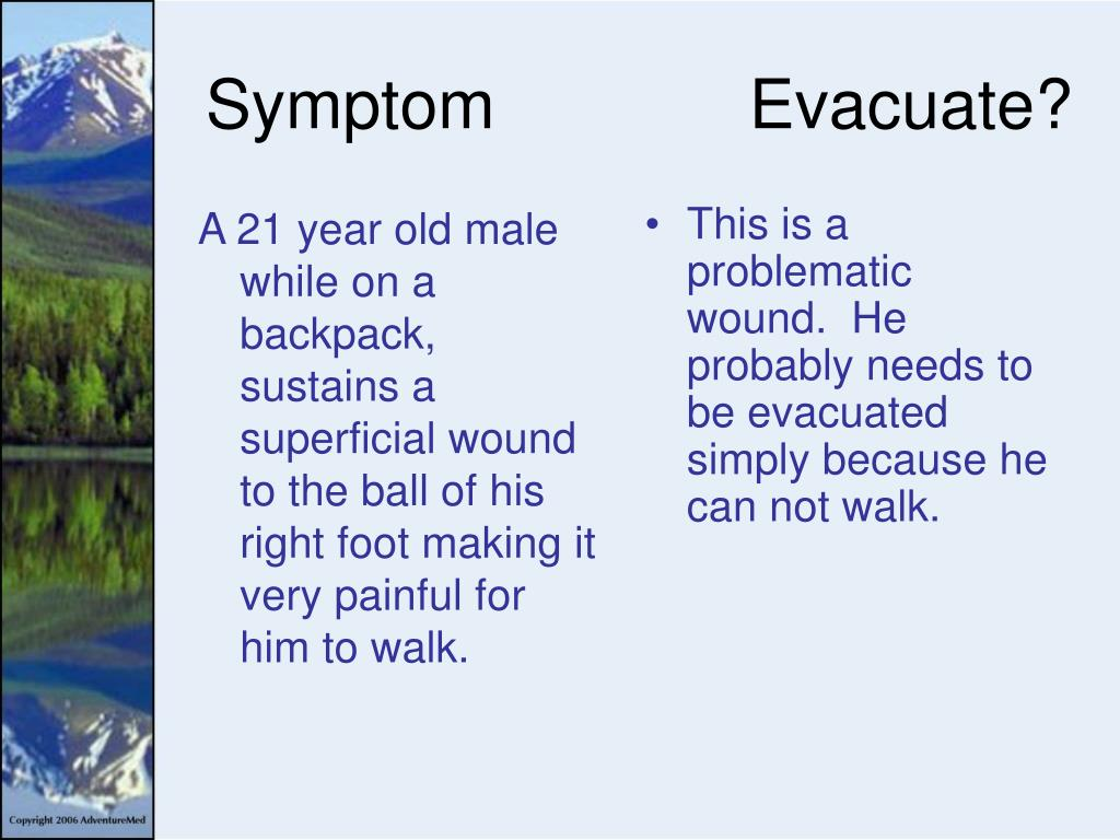 A 21 year old male while on a backpack, sustains a superficial wound to the ball of his right foot making it very painful for him to walk.