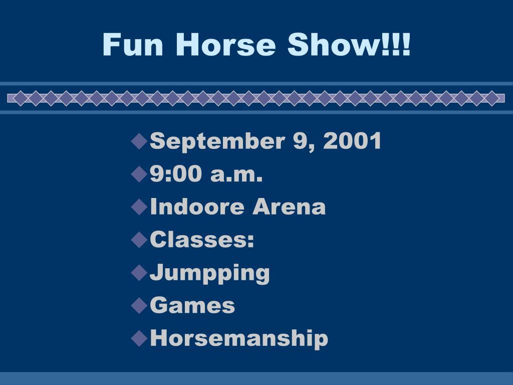 Fun Horse Show!!!