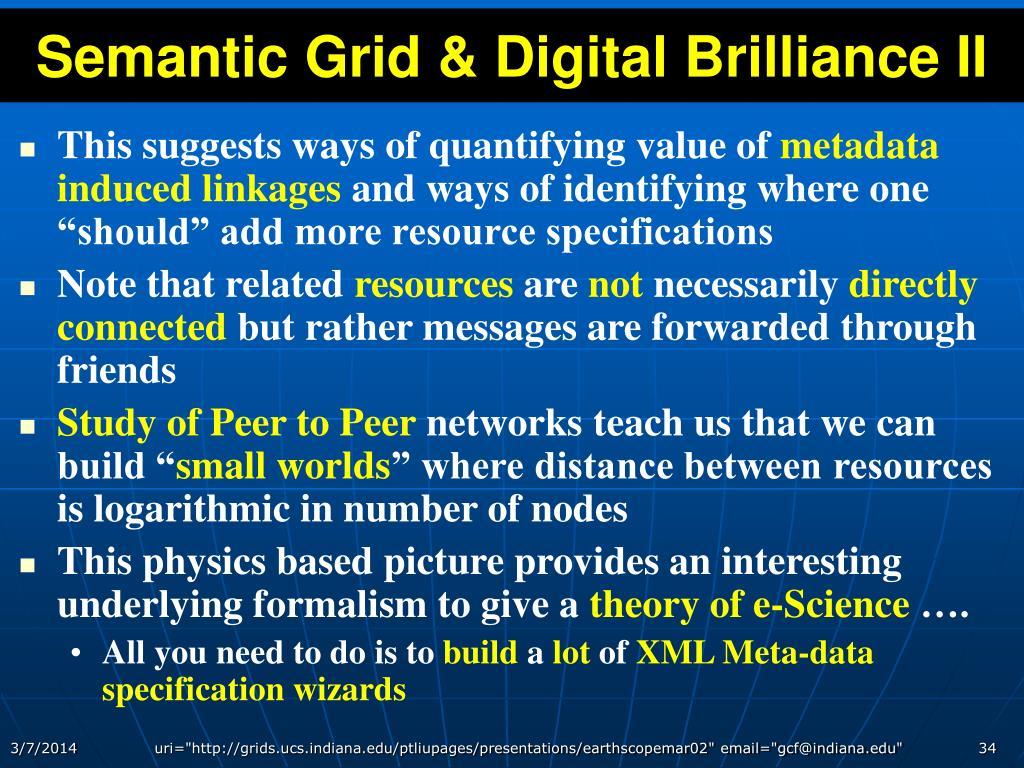Semantic Grid & Digital Brilliance II