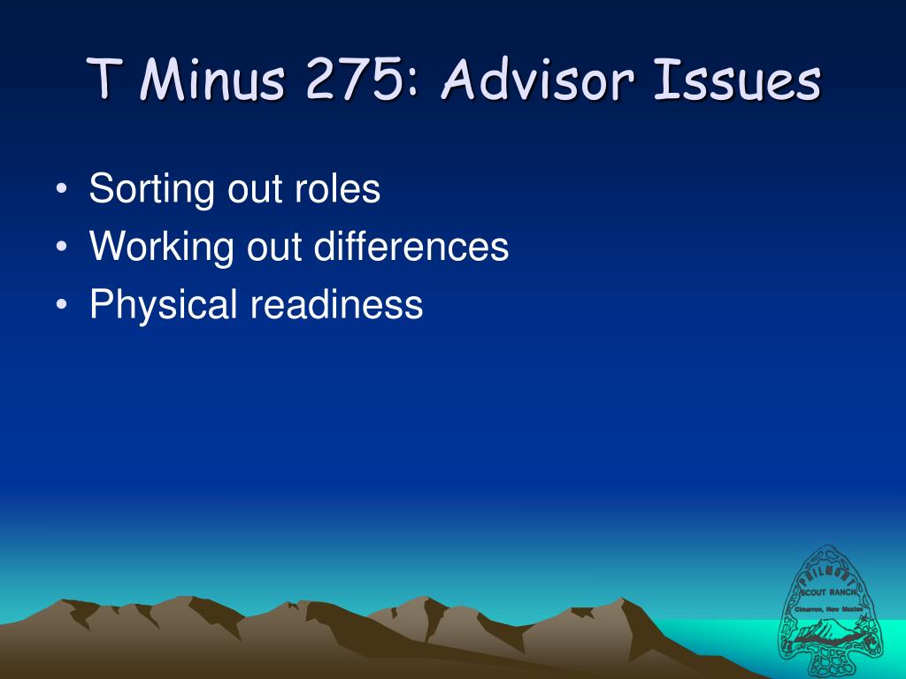 T Minus 275: Advisor Issues