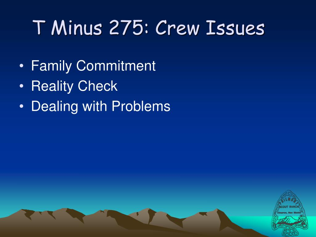 T Minus 275: Crew Issues