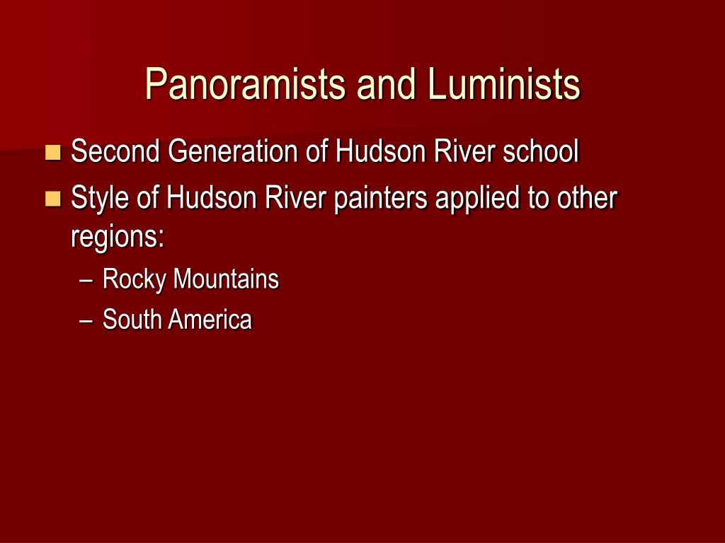 Panoramists and Luminists