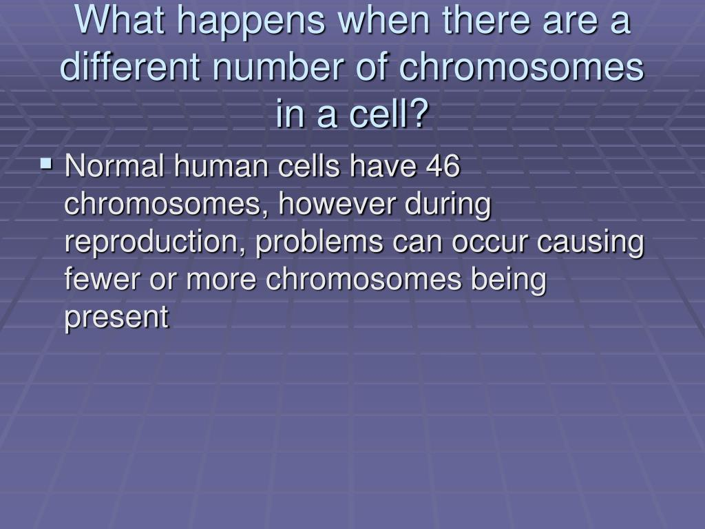What happens when there are a different number of chromosomes in a cell?