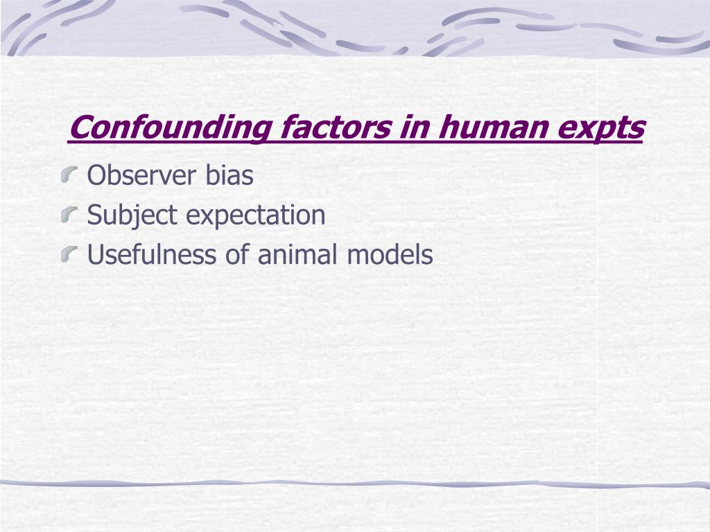 Confounding factors in human expts