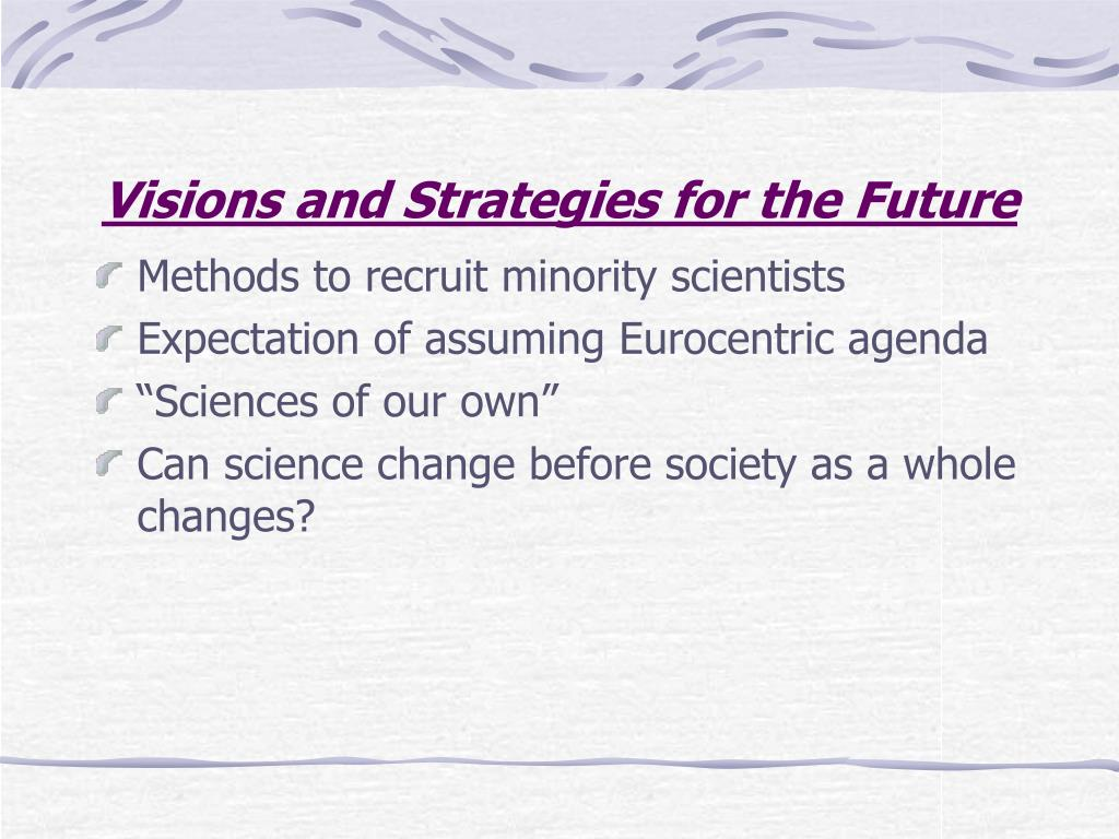 Visions and Strategies for the Future