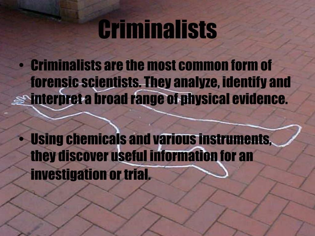 Criminalists