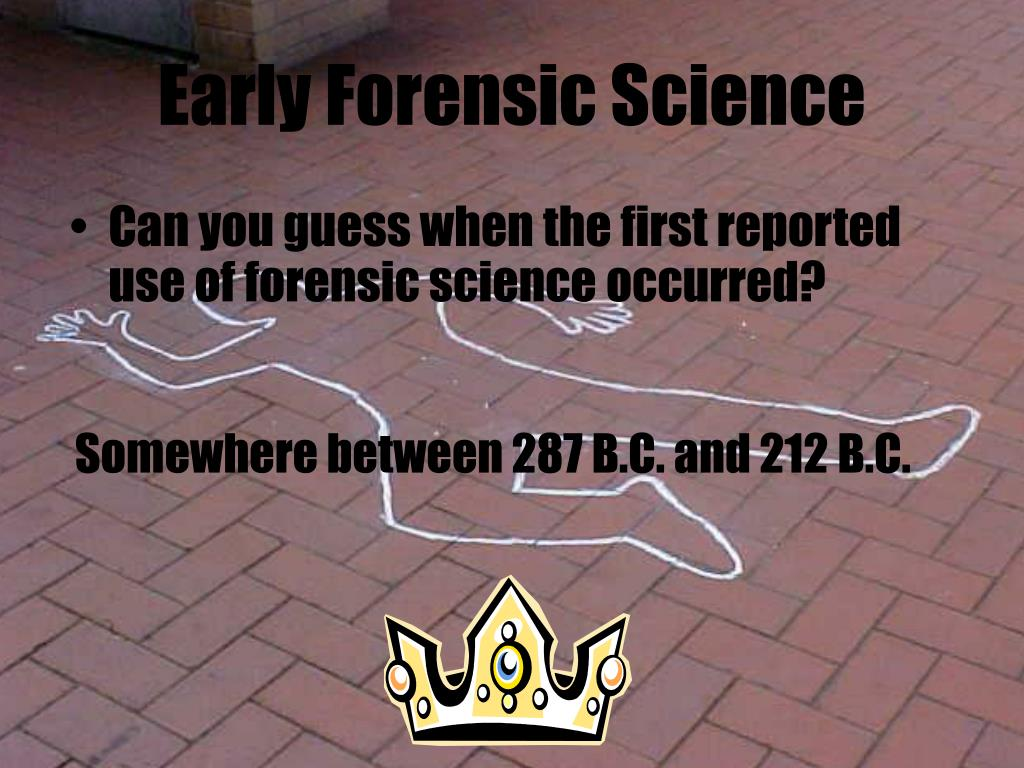 Early Forensic Science