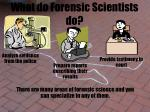 what do forensic scientists do5