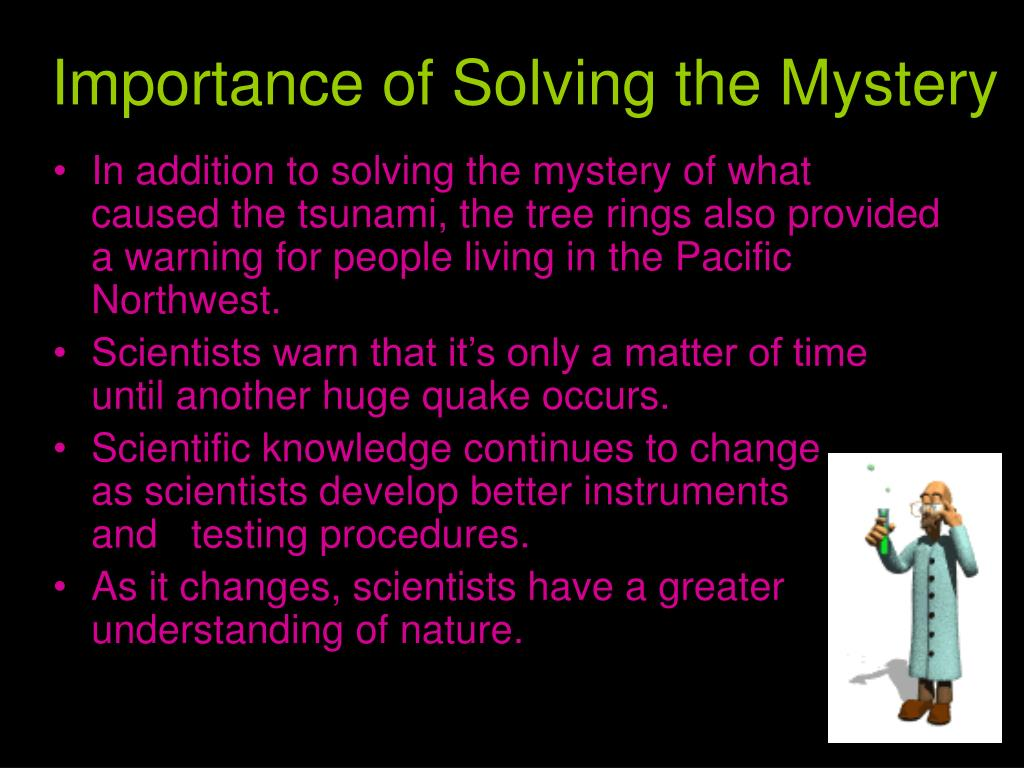 Importance of Solving the Mystery