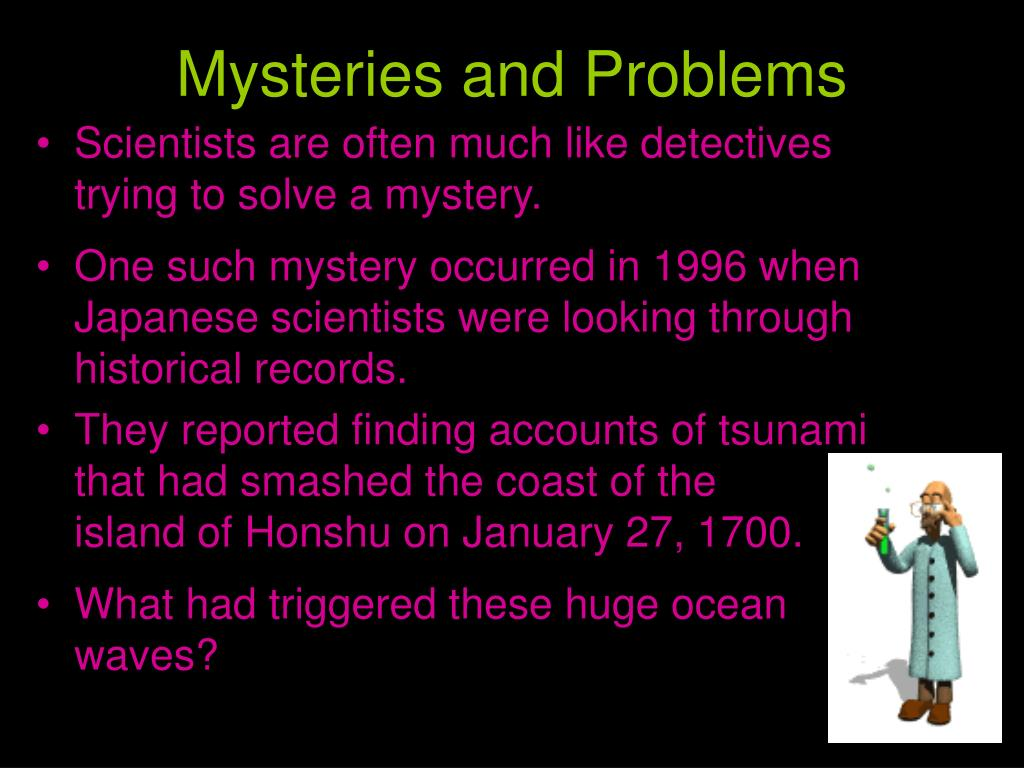 Mysteries and Problems