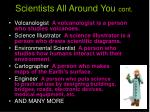 scientists all around you cont