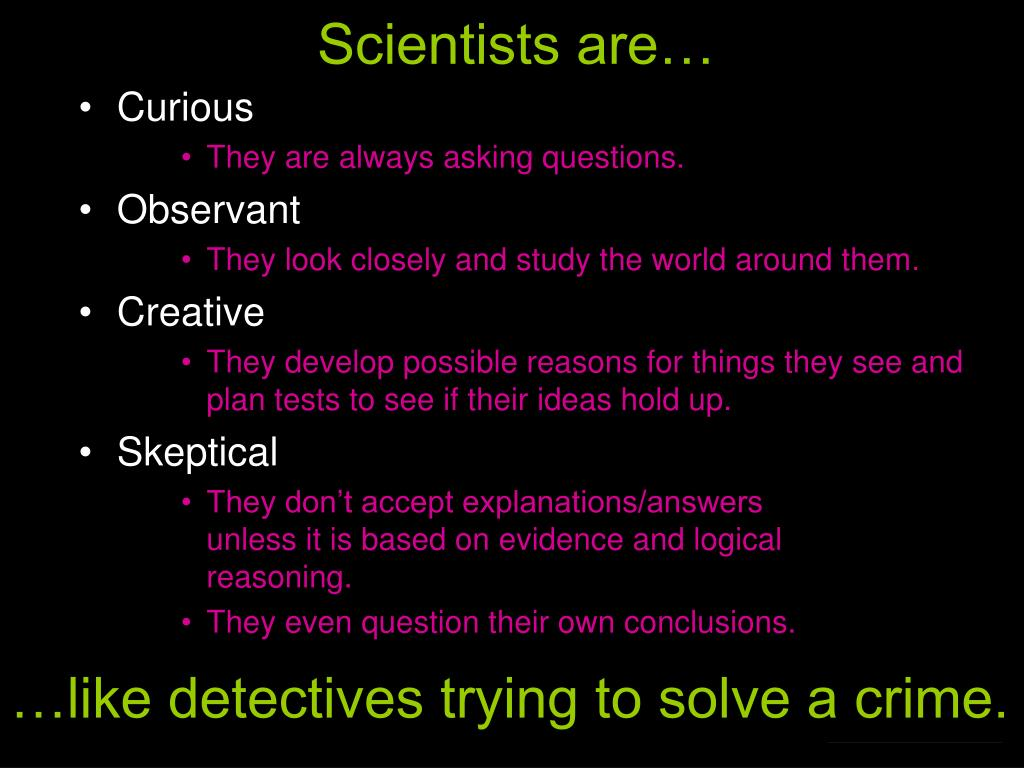 Scientists are…