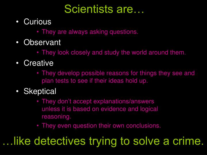 Scientists are